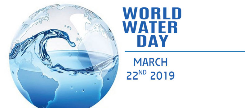World Water Day – March 22nd, 2019